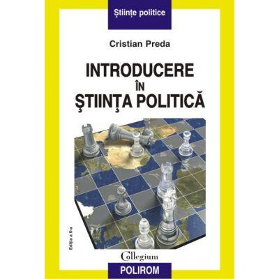 Introducere in stiinta politica (editia a III-a, revazuta) - Cristian Preda