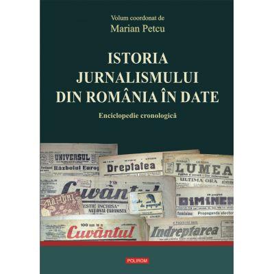 Istoria jurnalismului din Romania in date - Enciclopedie cronologica (Marian Petcu)