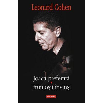 Joaca preferata - Frumosii invinsi (Leonard Cohen)