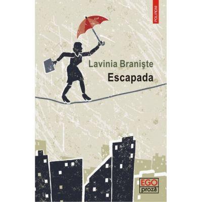 Escapada - Lavinia Braniste