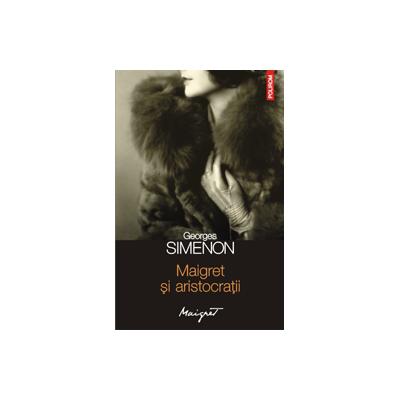 Maigret si aristocratii (Georges Simenon)