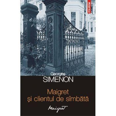 Maigret si clientul de simbata (Georges Simenon)
