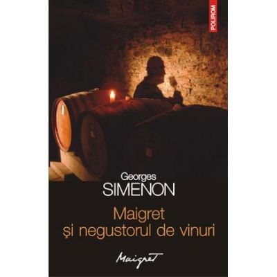 Maigret si negustorul de vinuri - Georges Simenon