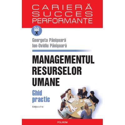 Managementul resurselor umane - Editia a II-a - Ghid practic (Ion-Ovidiu Panisoara,