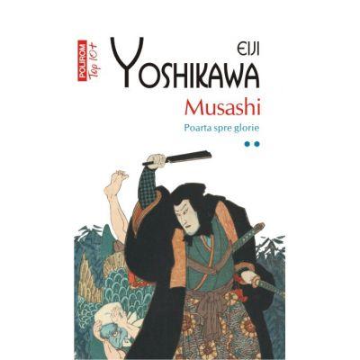 Musashi - Poarta spre glorie Volumul II (Eiji Yoshikawa)