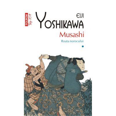 Musashi. Roata norocului, volumul I - Eiji Yoshikawa