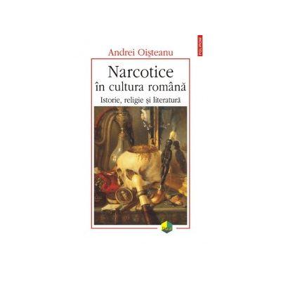 Narcotice in cultura romana (Andrei Oisteanu)