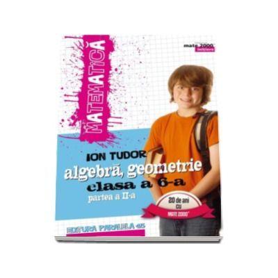Matematica 2000 Initiere 2016-2017, algebra, geometrie clasa a VI-a, partea a II-a