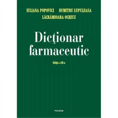 Dictionar farmaceutic. Editia a III-a - Dumitru Lupuleasa