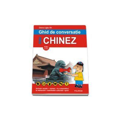 Ghid de conversatie roman-chinez - Editia a II-a revazuta (Dana Ligia Ilin)