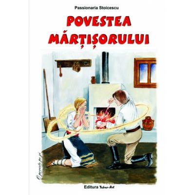 POVESTEA MĂRŢIŞORULUI - Poveste (Passionaria Stoicescu)