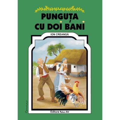 PUNGUTA CU DOI BANI - Poveste (Ion Creanga)