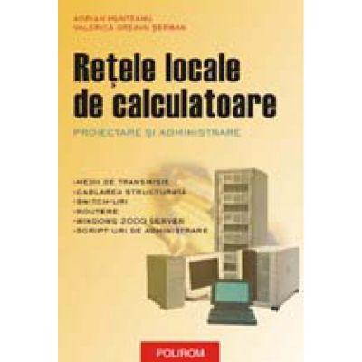 Retele locale de calculatoare - Proiectare si administrare (Adrian Munteanu)