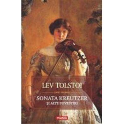 Sonata Kreutzer si alte povestiri (Lev Tolstoi)