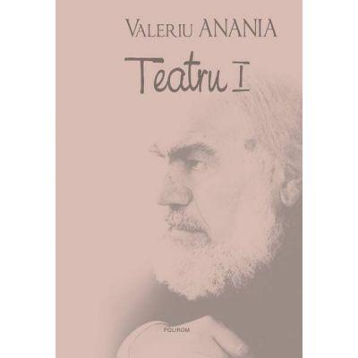 Teatru I - Editie cu copeti cartonate (Valeriu Anania)