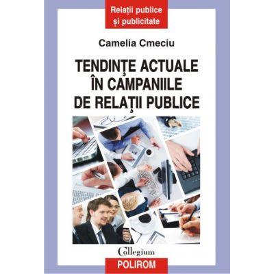 Tendinte actuale in campaniile de relatii publice - Camelia Cmeciu
