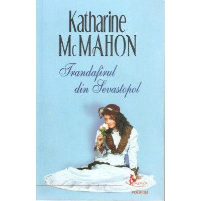 Trandafirul din Sevastopol (Katharine McMahon)