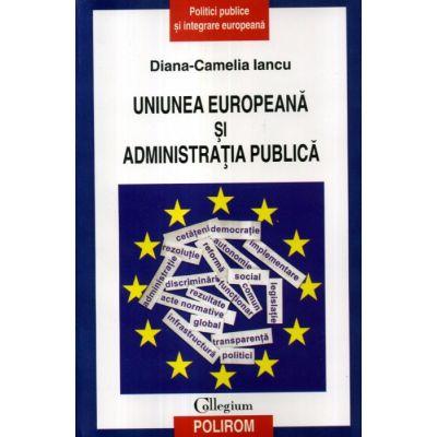 Uniunea Europeana si administratia publica (Diana-Camelia Iancu)