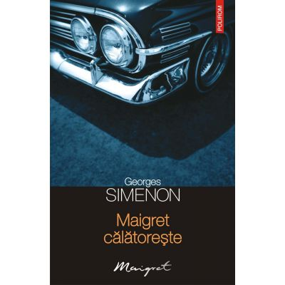 Maigret calatoreste (Georges Simenon)