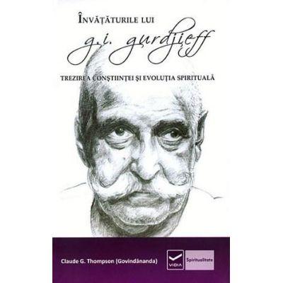 Invataturile lui G. I. Gurdjieff - Trezirea constiintei si evolutia spirituala (Claude Thompson)