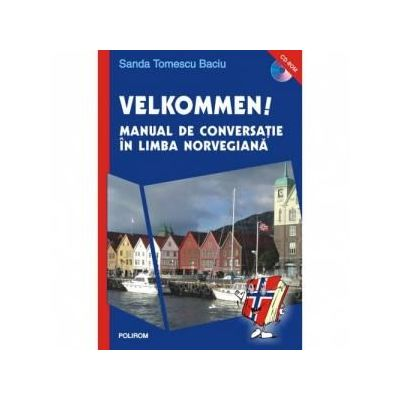 Velkommen! - Manual de conversatie in limba norvegiana (Sanda Tomescu Baciu)