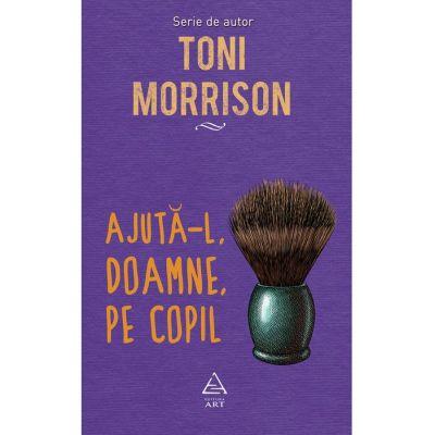 Ajuta-l, Doamne, pe copil -Toni Morrison
