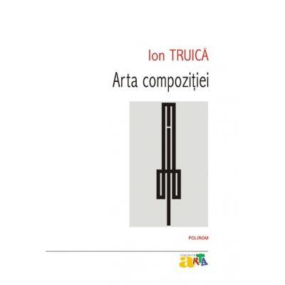 Arta compozitiei (Ion Truica)
