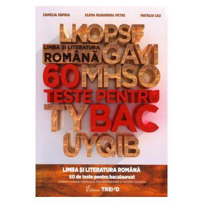 Limba si literatura romana pentru Bacalaureat - 60 de teste Camelia Sapoiu - Ed. Trend