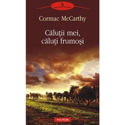 Calutii mei, caluti frumosi (Cormac McCarthy)