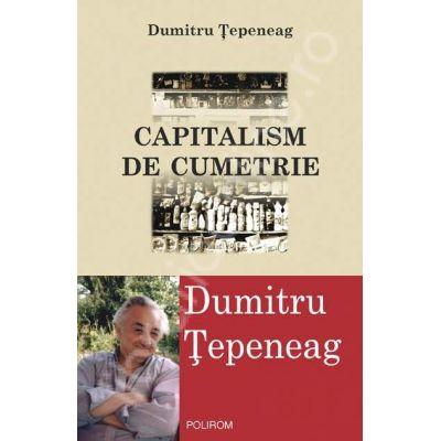 Capitalism de cumetrie (Dumitru Tepeneag)