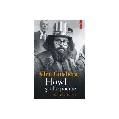 Howl si alte poeme - Antologie 1947-1997 (Allen Ginsberg)