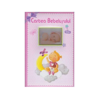 Cartea Bebelusului - Pentru fetite