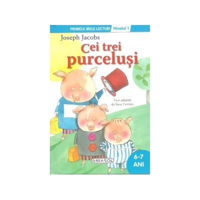 Cei trei purcelusi - Colectia Primele mele lecturi, nivelul 1 - 6-7 ani (Joseph Jacobs).