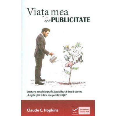 Viata mea in publicitate (Claude Hopkins)