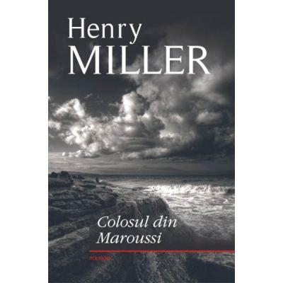 Colosul din Maroussi (Henry Miller)