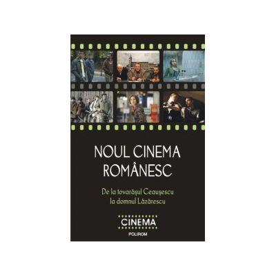 Noul cinema romanesc - De la tovarasul Ceausescu la domnul Lazarescu (Cristina Corciovescu)