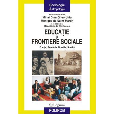 Educatie si frontiere sociale - Franta, Romania, Brazilia, Suedia (Mihai Dinu Gheorghiu)