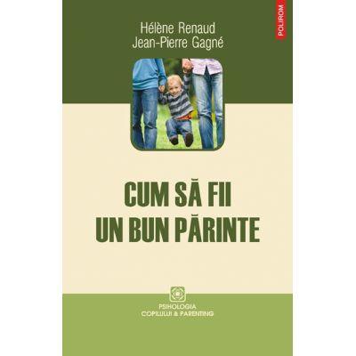 Cum sa fii un bun parinte (Helene Renaud)
