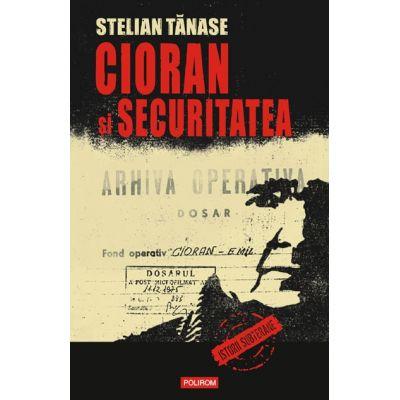 Cioran si Securitatea (Stelian Tanase)