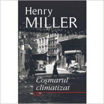 Cosmarul climatizat (Henry Miller)