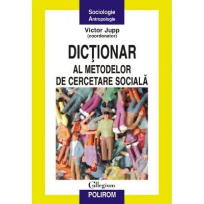 Dictionar al metodelor de cercetare sociala - Victor Jupp