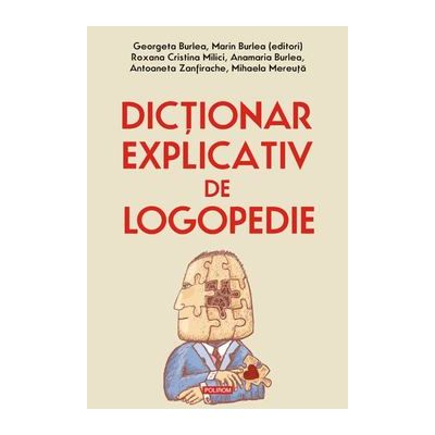 Dictionar explicativ de logopedie (Roxana Cristina Milici)
