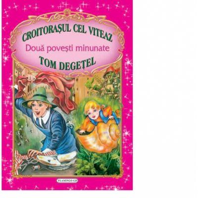 Doua povesti minunate - Croitorasul cel viteaz, Tom degetel