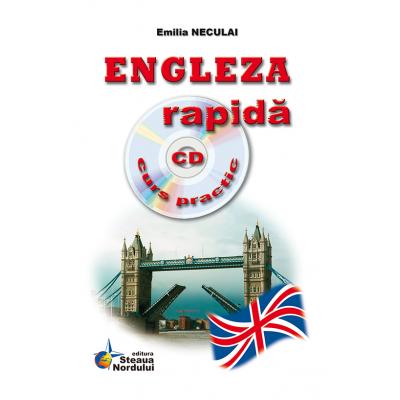 Engleza rapida - curs practic + CD audio (Emilia Neculai)