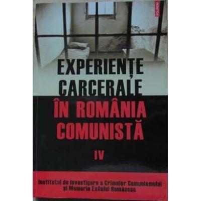 Experiente carcerale in Romania comunista - Volumul al IV-lea (Cosmin Budeanca)