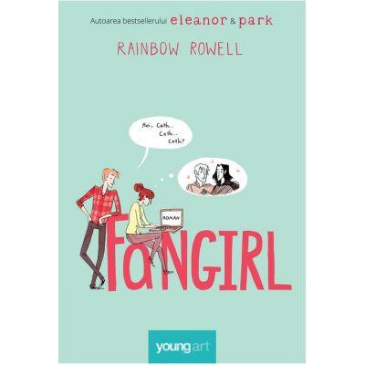 Fangirl - Rainbow Rowell (editia cartonata)
