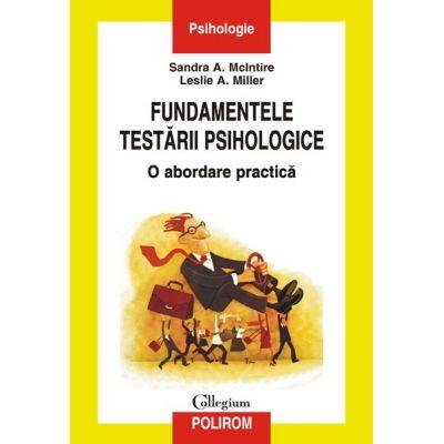 Fundamentele testarii psihologice - O abordare practica (Sandra A. McIntire)