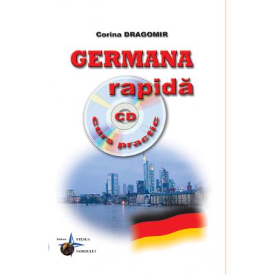 Germana rapida - Curs practic + CD audio (Corina Dragomir)