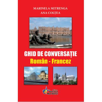 Ghid de conversatie Roman - Francez (Marinela Mitrenga)