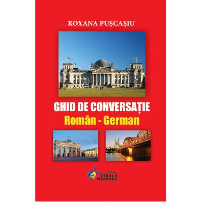Ghid de conversatie Roman - German (Roxana Puscasiu)